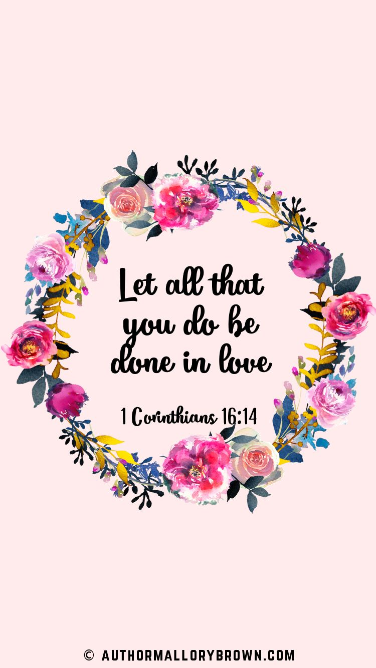 Let All That You Do Be Done In Love 1 Corinthians 16 14 Peony