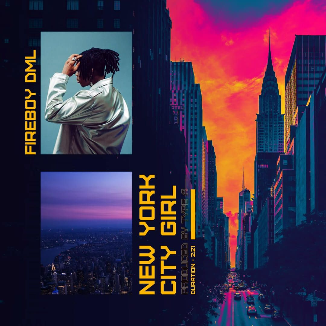 Fireboy Dml New York City Girl Mp3 Download In 2020 City Girl New Music New York City