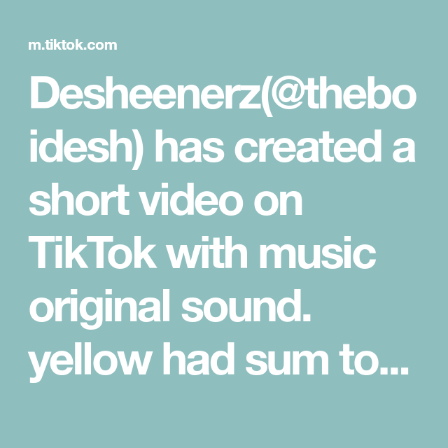 Desheenerz Theboidesh Has Created A Short Video On Tiktok With Music Original Sound Yellow Had Sum To Get O The Originals How Are You Feeling I Cannot Sleep
