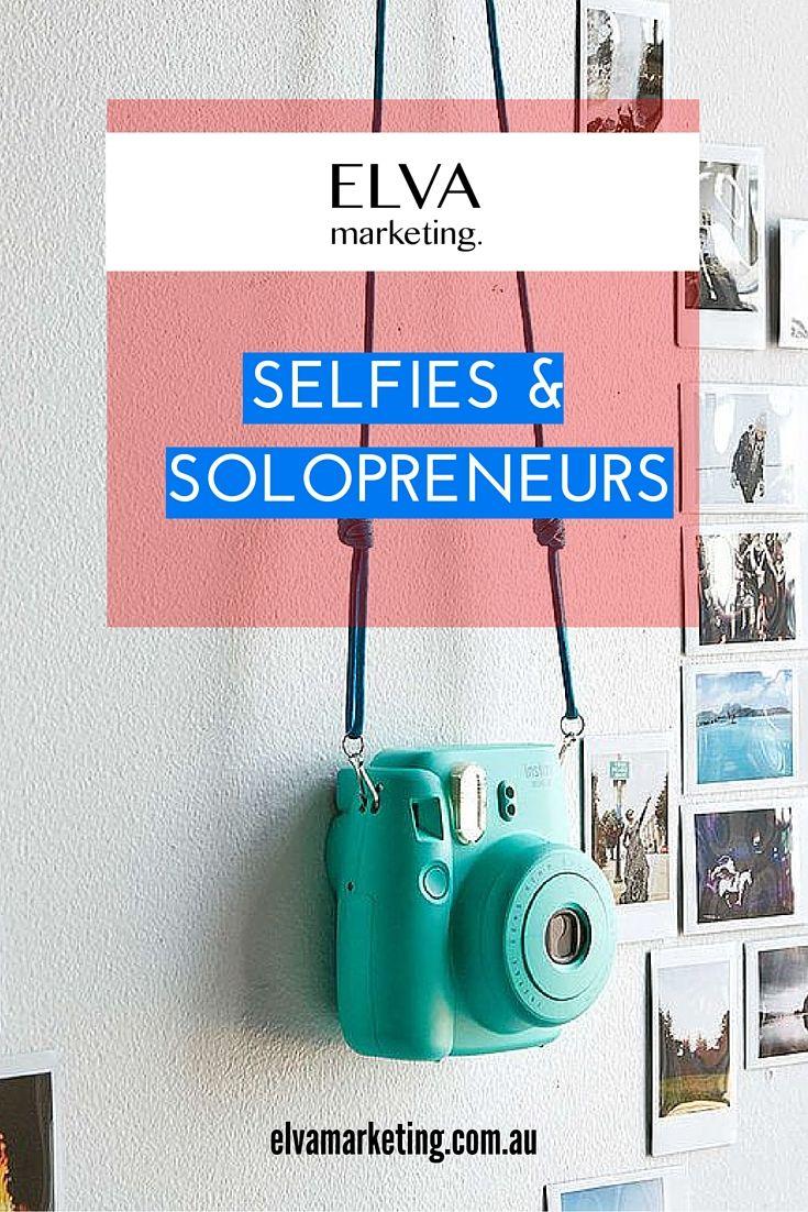 Selfies & solopreneurs | ELVA marketing