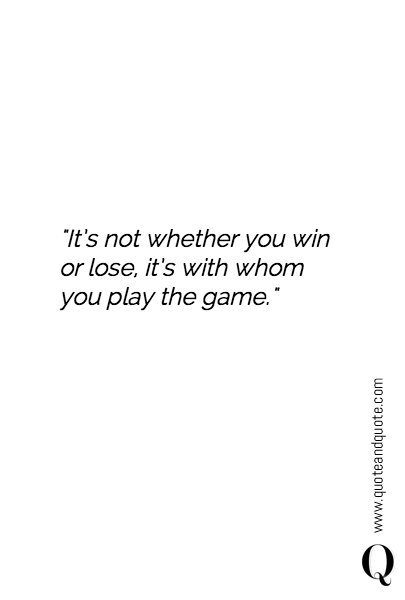 Win Or Lose Game Quotes Cenksms