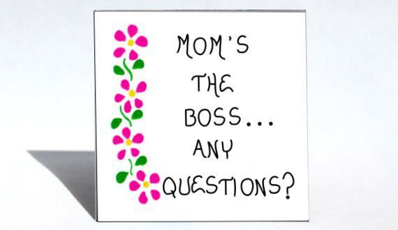 Magnet -Mom - Humorous Quote, mother, Boss, In Charge ,Woman, Home Leader, House Chief #grandchildrenquotes