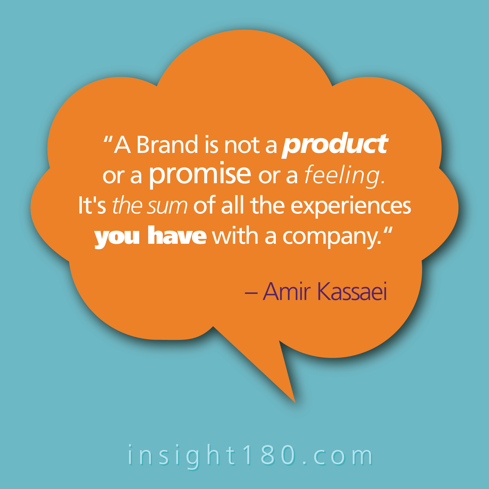"""Insight180 Quotes on Branding """"A Brand is not a"""