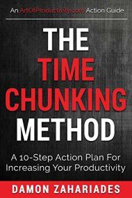 The Time Chunking Method A 10 Step Action Plan For Increasing