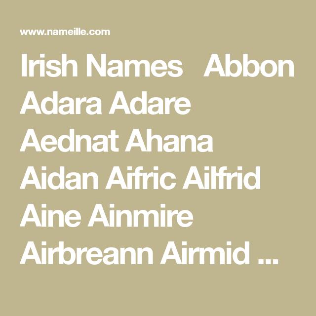 Irish Names Abbon Adara Adare Aednat Ahana Aidan Aifric ...