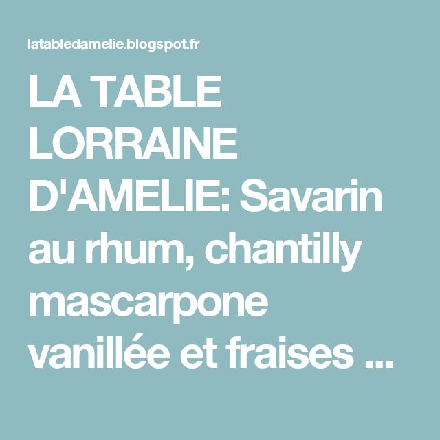 LA TABLE LORRAINE D'AMELIE: Savarin au rhum, chantilly mascarpone vanillée et fraises gariguettes