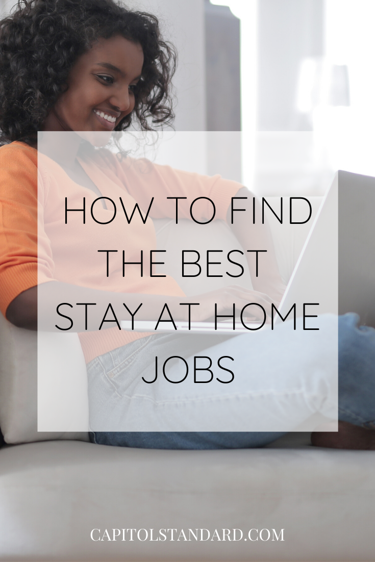 How To Find The Best Stay At Home Jobs #stayathome