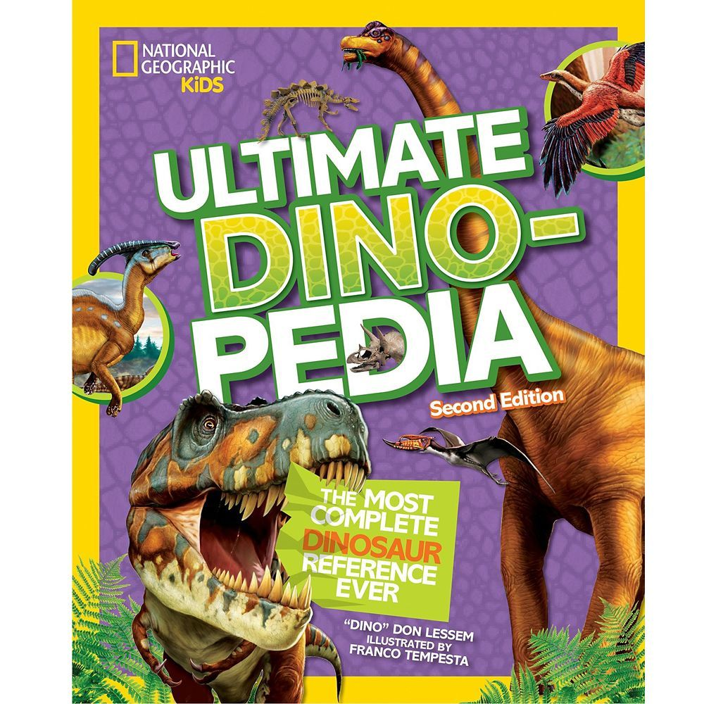 The Most Complete Dinosaur Reference Ever National Geographic Kids Ultimate Dinopedia