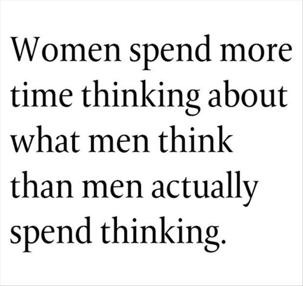 Women Spend More Time Thinking About What Men Think About Quotes