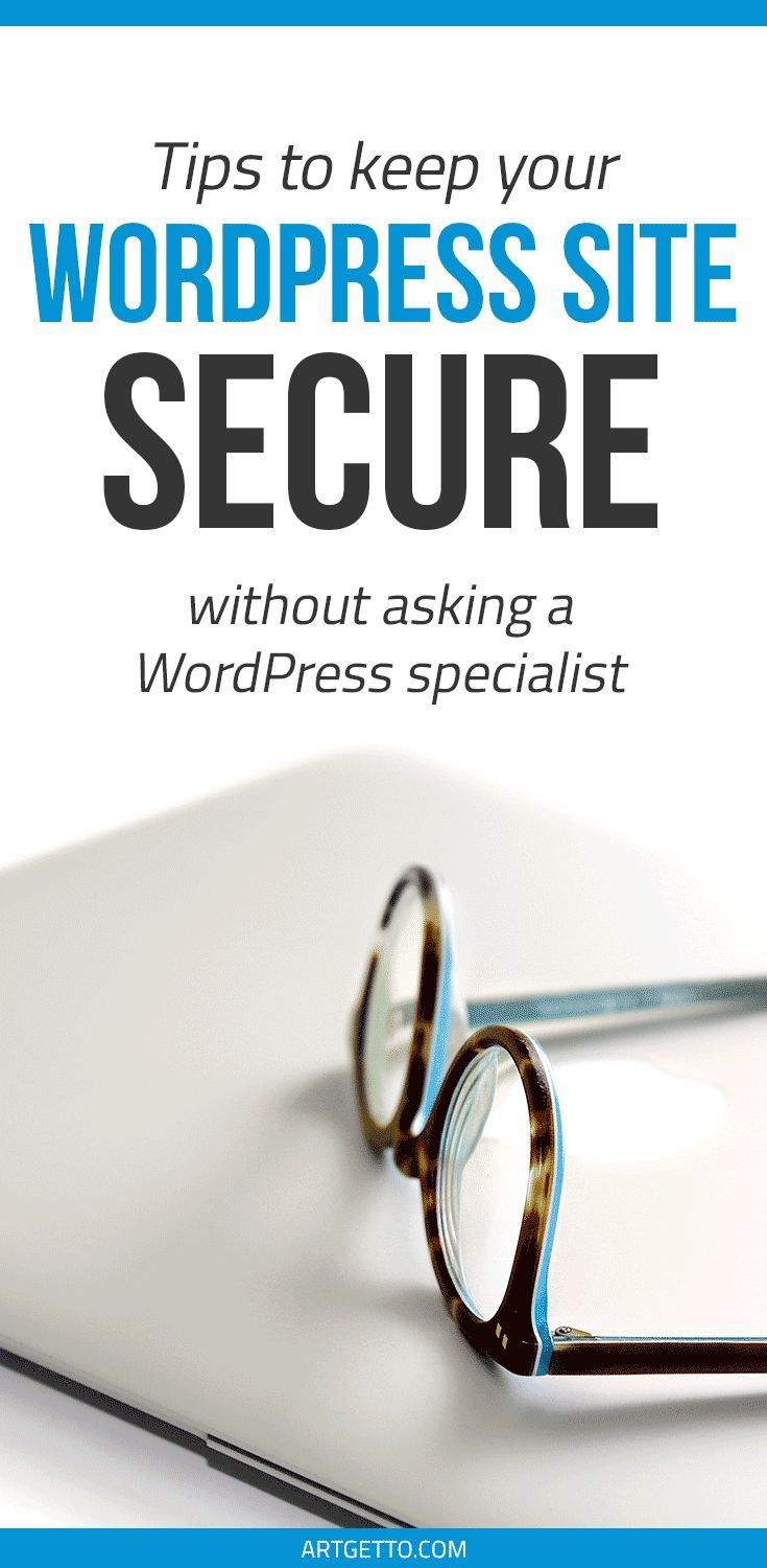 Tips to Keep your Website Secure without Asking a WordPress Specialist
