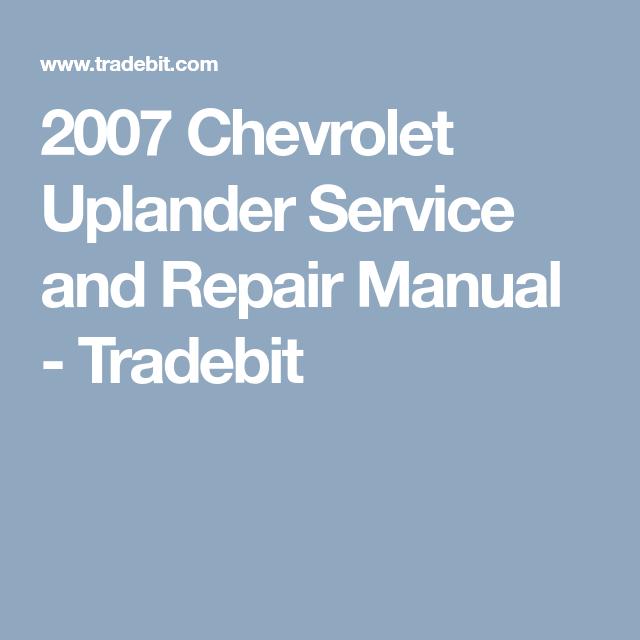 2007 Chevrolet Uplander Service And Repair Manual Repair Manuals