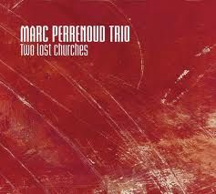 "MARC PERRENOUD TRIO : "" two lost churches "" jazzmag 634 02.2012 ( challenge/harmonia mundi ) REVELATION  personnel: marc perrenoud (p) marco muller (b) cyril regamey (dm)"