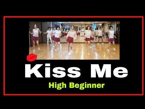 Kiss Me Line Dance High Beginner Thaler Erika Youtube In 2020 Line Dancing Dance Kiss Me