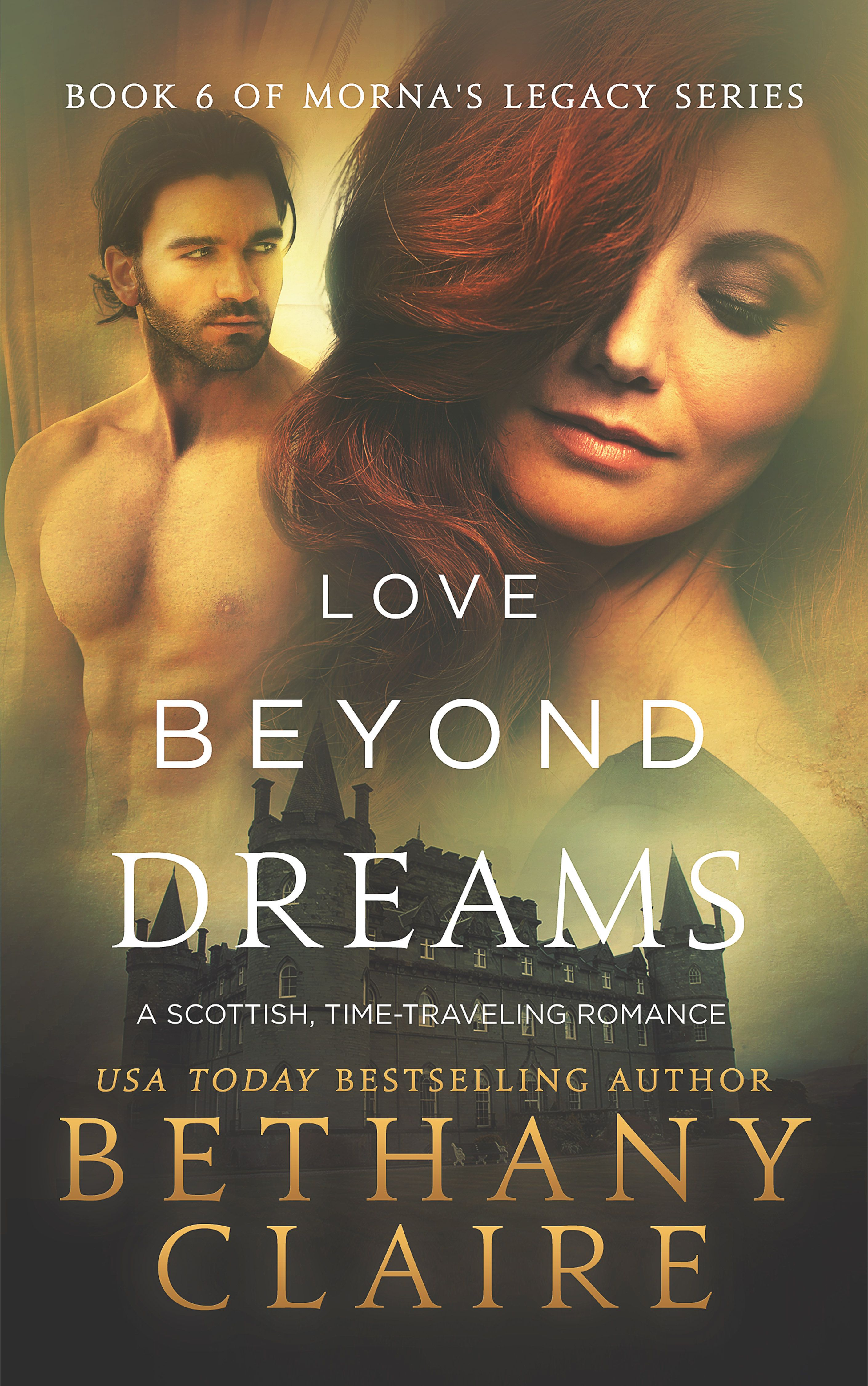 Love Beyond Dreams Book 6 Of Mornas Legacy Series Bethanyclaire