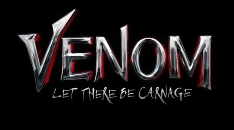 Venom Let There Be Carnage To Hit The Theaters On June 25 2021 Venom 2 Venom Let It Be