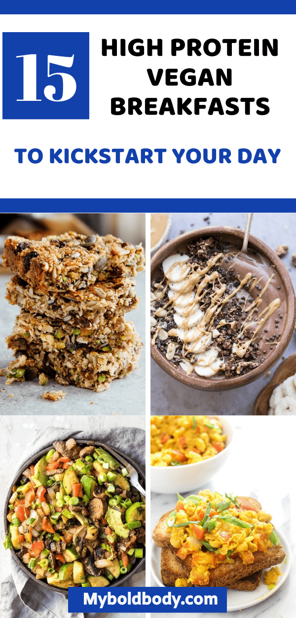 15 High Protein Vegan Breakfasts To Kickstart Your Day | My Bold Body