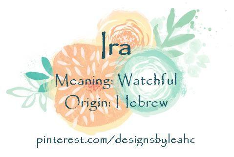 Baby Boy Name: Ira. Meaning: Watchful. Origin: Hebrew. # ...