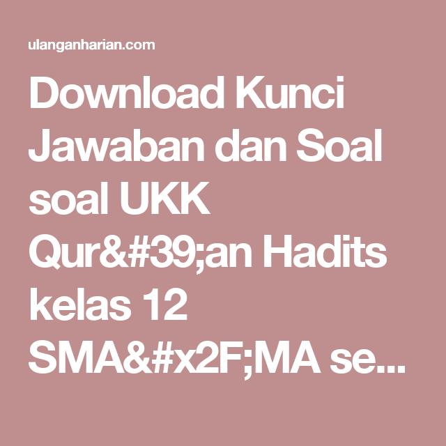 Download Kunci Jawaban Dan Soal Soal Ukk Qur 39 An Hadits Kelas