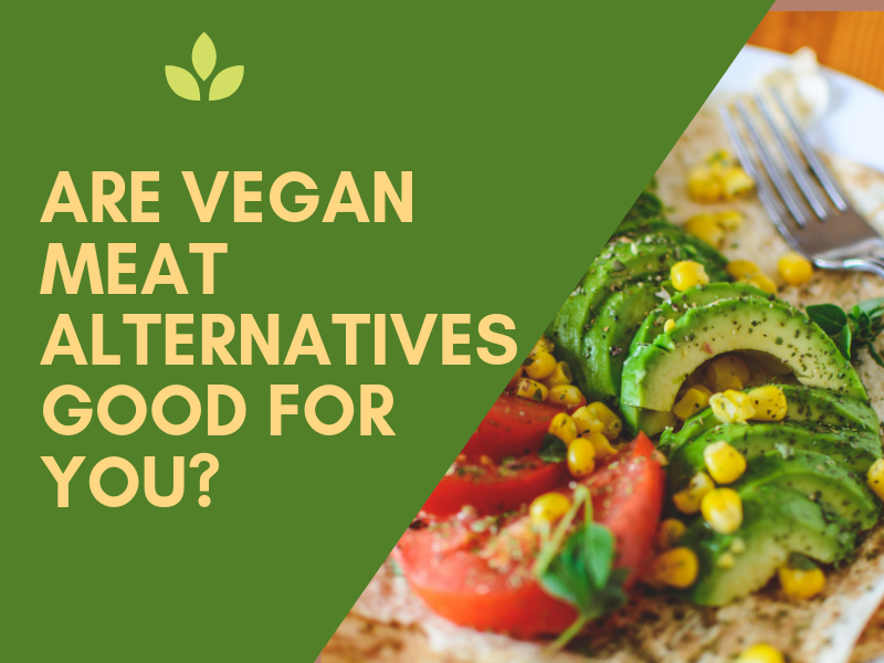 Are Vegan Meat Alternatives Good For You Posts By Little Fields Farm Vegan Food Online Meat Alternatives Why Vegetarian
