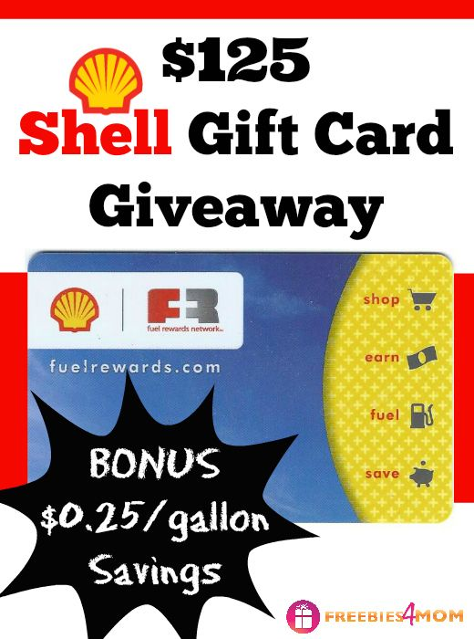 Closed 125 Shell Gift Card Giveaway Win Free Fuel Freebies 4 Mom Shell Gift Card Gift Card Giveaway Best Gift Cards