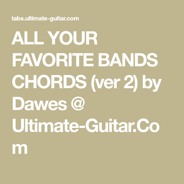 All Your Favorite Bands Chords Ver 2 By Dawes Ultimate Guitar