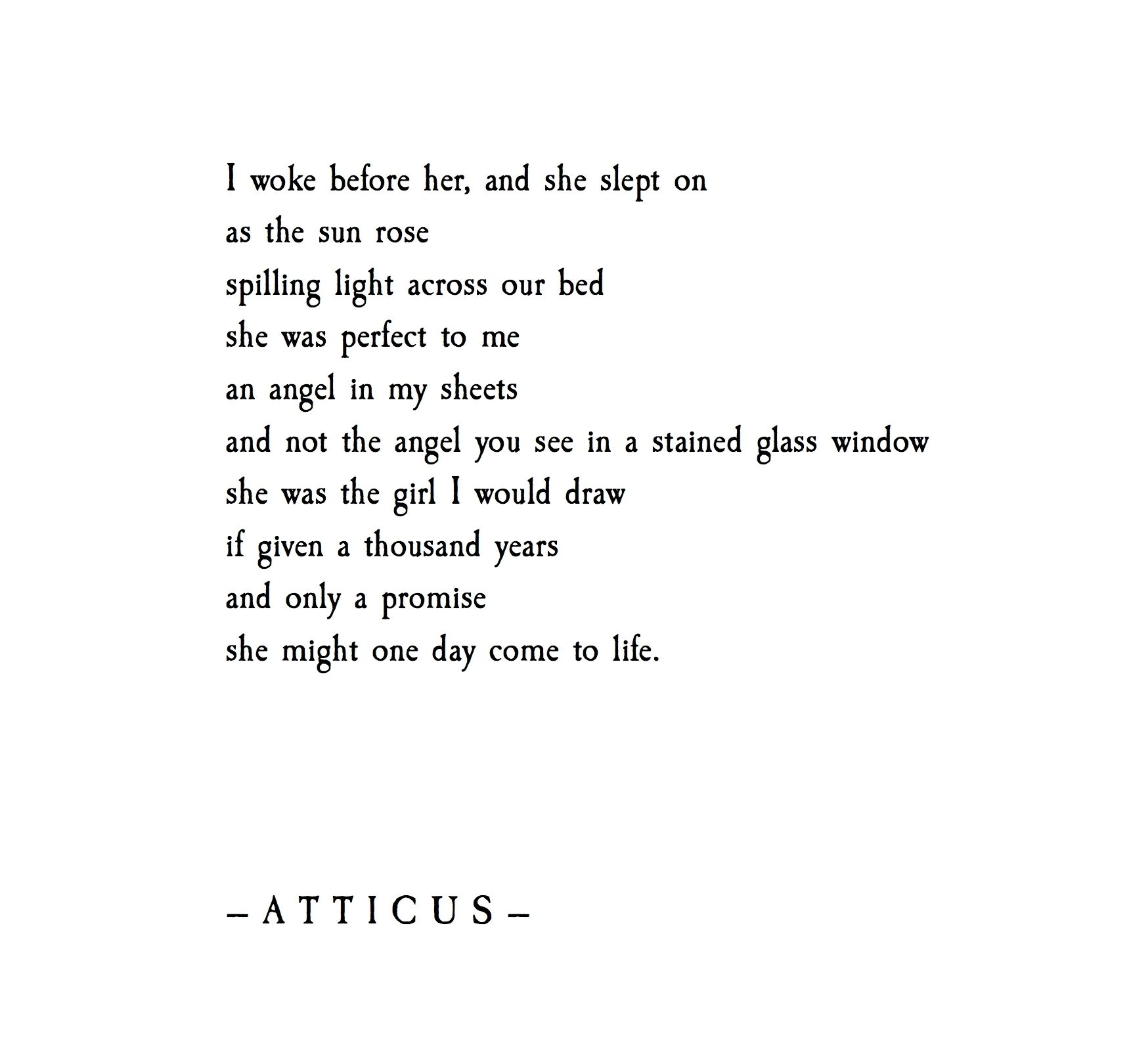 Poems And Quotes About Life Come To Life' Atticuspoetry Atticus Poetry Poem Loveherwild