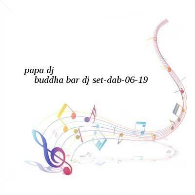 Papa DJ-Buddha Bar DJ Set-DAB-06-19-2016-G4E