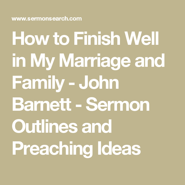 How to Finish Well in My Marriage and Family - John Barnett