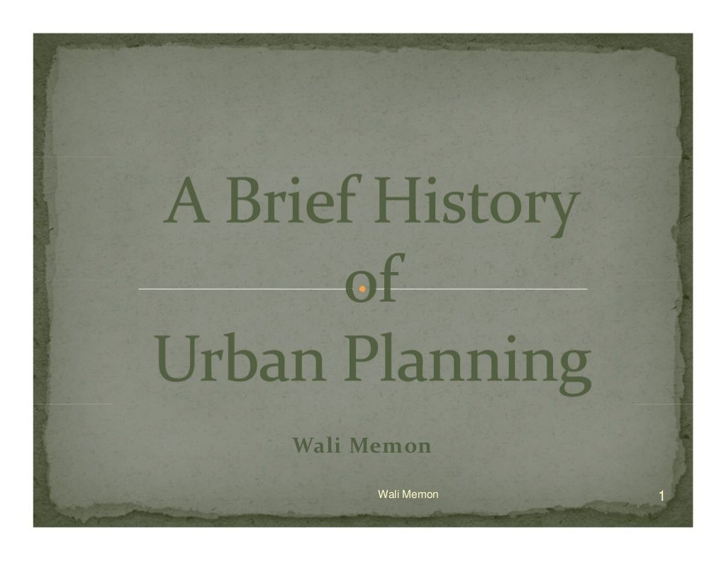 Urban Planning - Now and Then by Wali Memon via slideshare
