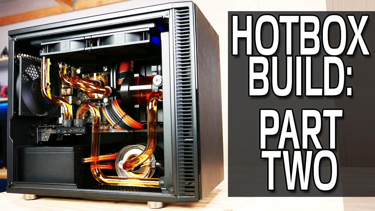 Hotbox Build Part 2 Mini Itx Water Cooled Gaming Pc Mini Itx
