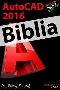 AutoCAD 2016 – Biblia (magyar)