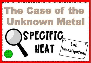 Specific Heat Lab Investigation: The Case of... by The Trendy Science Teacher | Teachers Pay Teachers