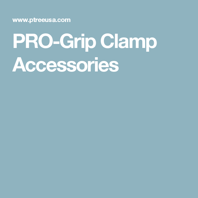Pro Grip Clamp Accessories Clamp Grip Straight Edges
