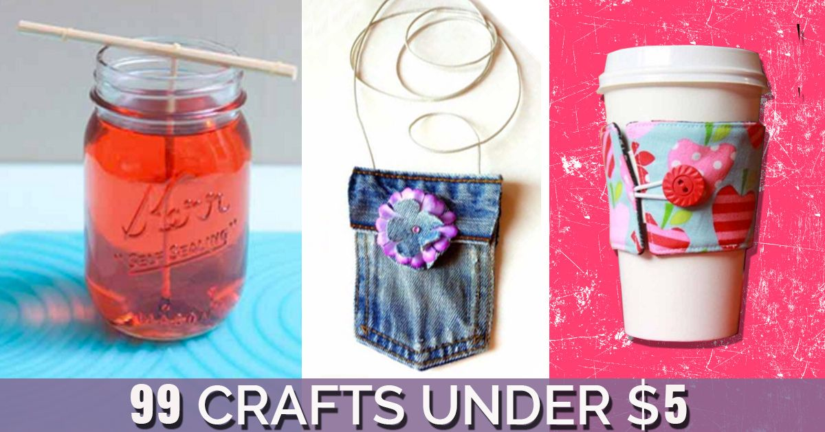 99 Crafts To Make For Less Than 5 Cheap Diy Crafts Crafts For