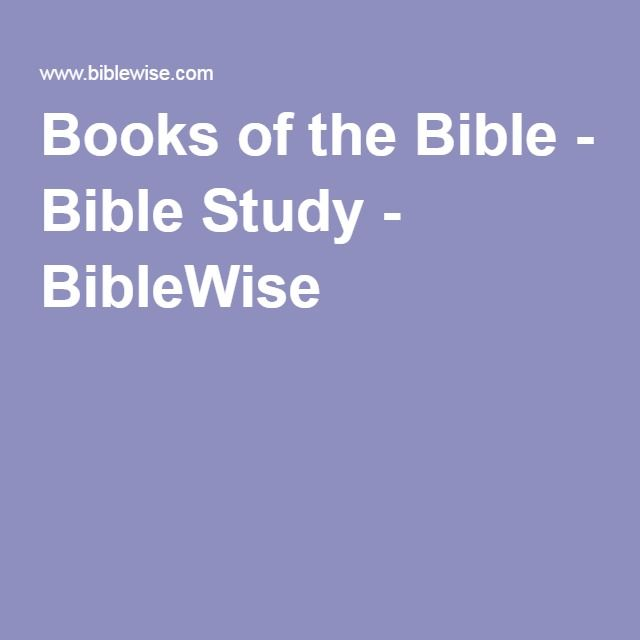 Books of the Bible - Bible Study - BibleWise