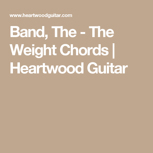 Band, The - The Weight Chords | Heartwood Guitar | Guitar ...