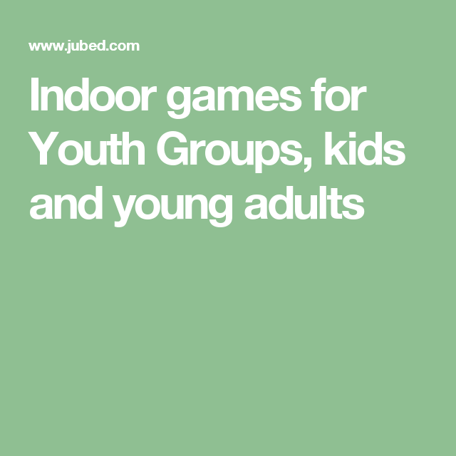 Indoor activities for young adults