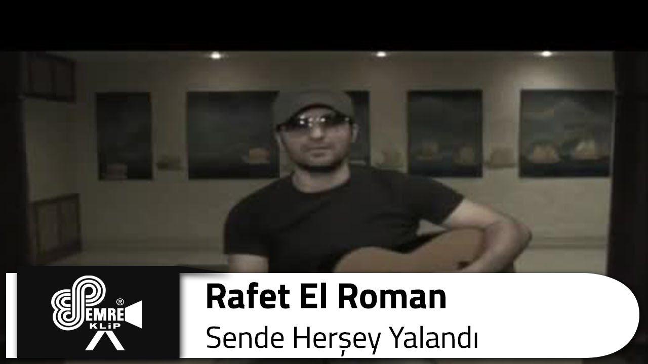 Rafet El Roman Sende Hersey Yalandi Romanlar Muzik Sarkilar