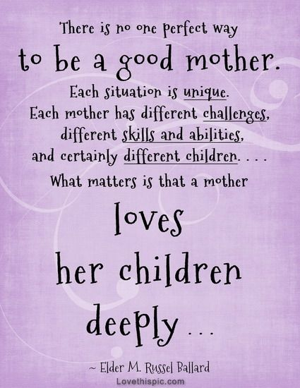 Great Mom Quotes Good mother | love of a mother | motherhood | single mom quotes  Great Mom Quotes