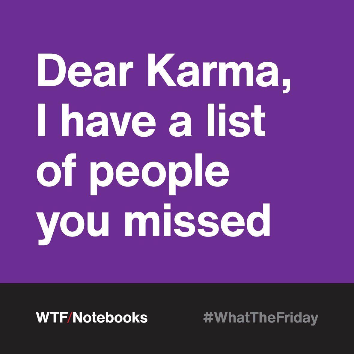Whatthefriday Karma Has No Deadline In 2020 Karma Has No Deadline Karma Sarcastic