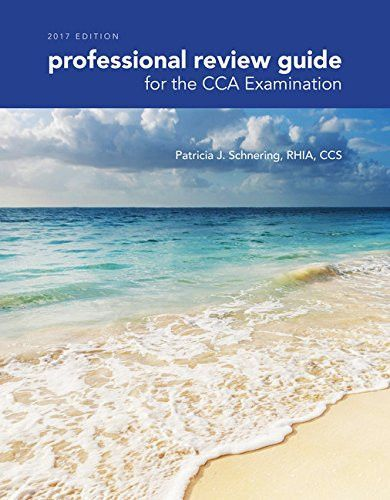 Professional Review Guide for the CCA Examination, 2017 Edition