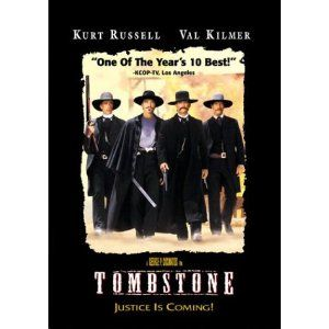 Tombstone    Good Lord.....Kurt Russel, Val Kilmer, Sam Elliott, and Robert Duvall.....I need a cold shower!