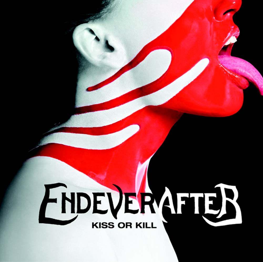 Endeverafter Kiss Or Kill Baby Lyrics Hard Rock Debut Album