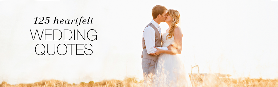 125 Heartfelt Wedding Quotes
