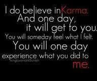 karma..I'll be waiting for my good laugh.
