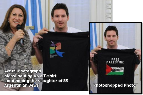 photo-shopped picture of Lionel Messi holding a Free Palestine T-shirt (the original was of Messi holding up a T-shirt condemning the slaughter of 85 Argentinian Jews