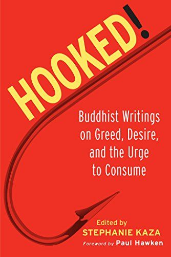 hooked buddhist writings on greed desire and the urge to