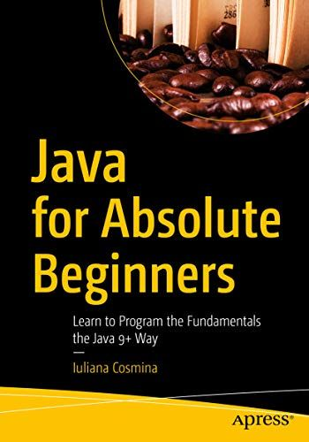 Java for Absolute Beginners 1st Edition Pdf Free Download