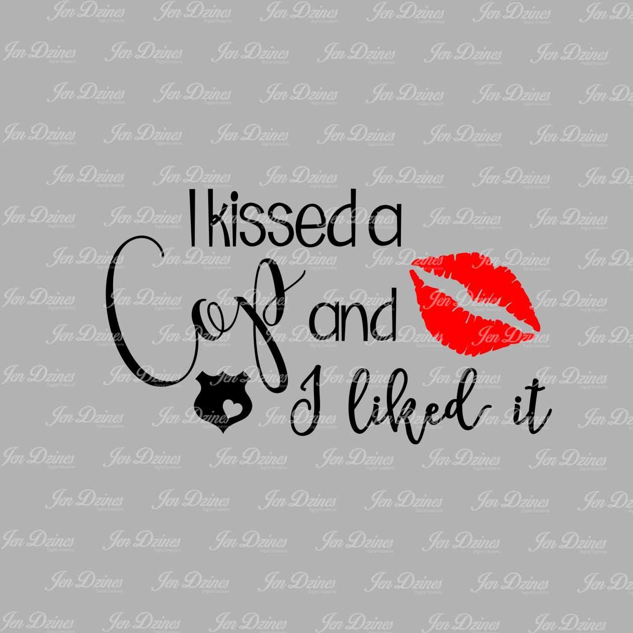 I Kissed a Cop, SVG DXF EPS , Police svg, police wife svg