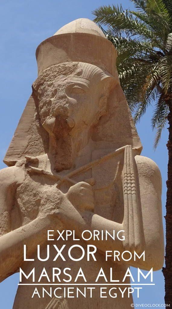 Exploring Luxor From Marsa Alam, Ancient Egypt ... Click